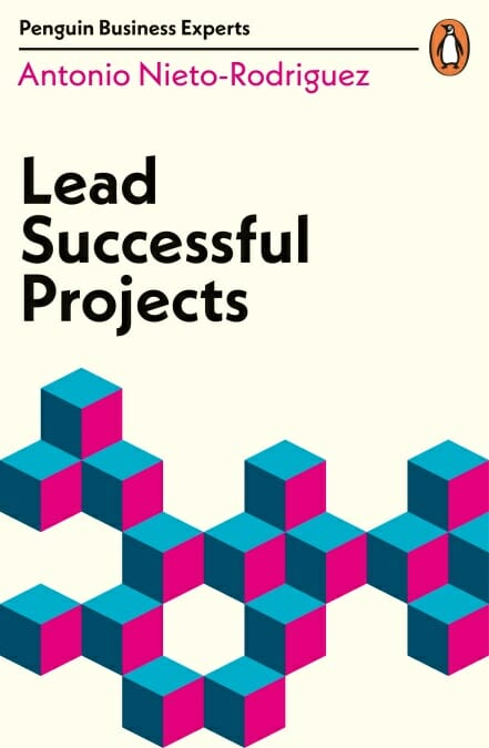 cover - lead successful projects by antonio nieto-rodriguez